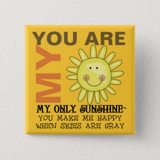 You Are My Sunshine 15 Cm Square Badge