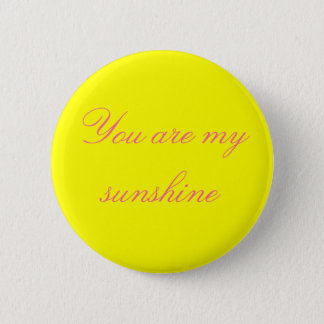 You are my sunshine 6 cm round badge