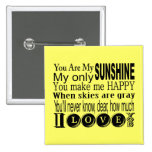 You Are My Sunshine Apparel and Gifts 15 Cm Square Badge