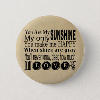 You Are My Sunshine Apparel and Gifts 6 Cm Round Badge