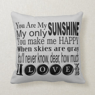 You Are My Sunshine Apparel and Gifts Cushion