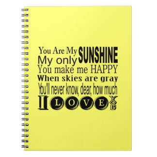 You Are My Sunshine Apparel and Gifts Notebook