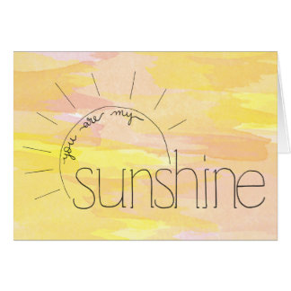 You Are My Sunshine Blank Greeting Card