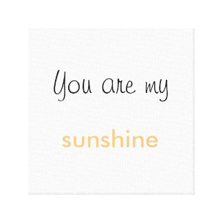 You Are My Sunshine canvas print wall art 12x12