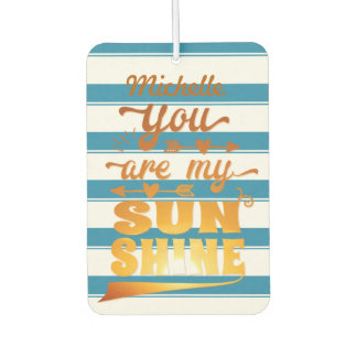 You Are My Sunshine Car Air Freshener