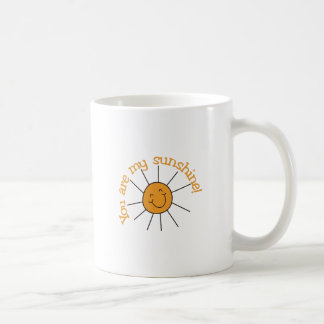 You Are My Sunshine Coffee Mug