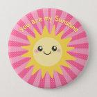 You are my Sunshine cute sun 10 Cm Round Badge