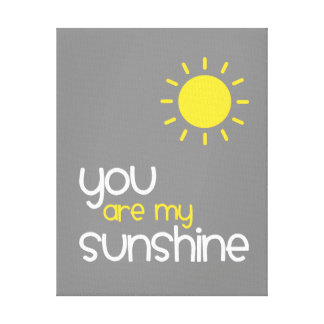 You Are My Sunshine Gray Nursery Art Decor Gallery Wrap Canvas