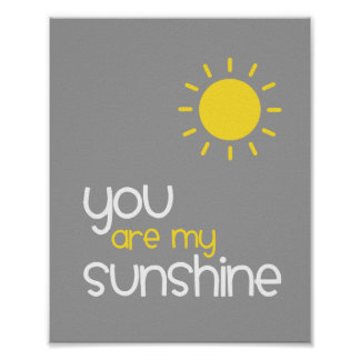 You Are My Sunshine Gray Nursery Art Decor Poster