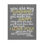 You Are My Sunshine - Gray - Wrapped Canvas Canvas Print