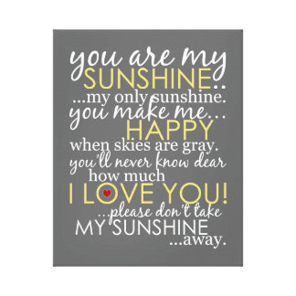 You Are My Sunshine - Gray - Wrapped Canvas