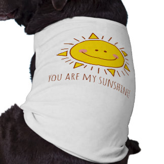 You Are My Sunshine Happy Cute Smiley Sunny Day Sleeveless Dog Shirt