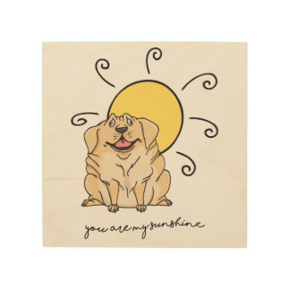 You Are My Sunshine Happy Puppy Love Wood Print