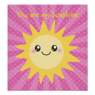 You are my sunshine in hot pink posters