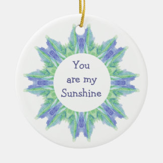 """You are My Sunshine!"" Love Quote Watercolor Christmas Ornament"