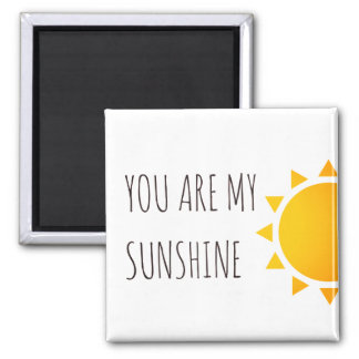 'You are my Sunshine' Magnet
