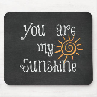 You are My Sunshine Mouse Pad