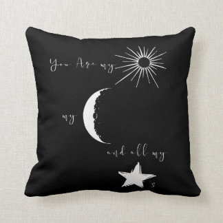 You are my sunshine my moon and all my stars,quote cushion