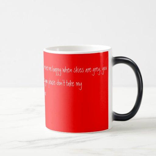You are my Sunshine, my only Sunshine You make ... Coffee Mugs