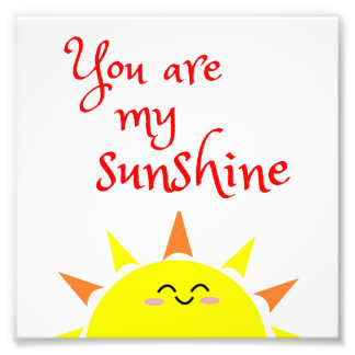 You Are My Sunshine Nursery Print Art Photo