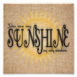 You Are My Sunshine on Burlap Photo Print