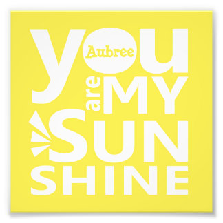 You Are My Sunshine Personalized Print Photo Art