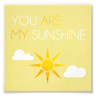 You Are My Sunshine Photo Print