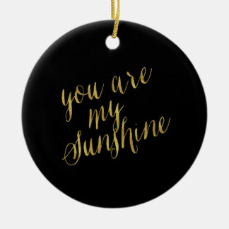 You Are My Sunshine Quote Faux Gold Foil Sparkly Christmas Ornament
