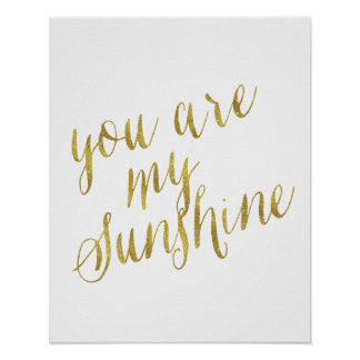 You Are My Sunshine Quote Faux Gold Foil Sparkly Poster