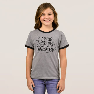 You are My Sunshine Quote | Ringer Shirt