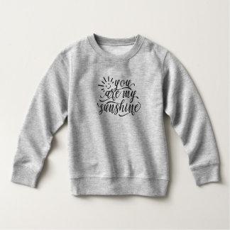 You are My Sunshine Quote | Sweatshirt