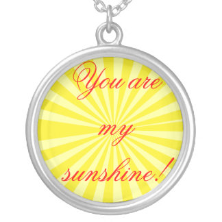 You are My Sunshine! Round Pendant Necklace