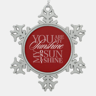 You Are My Sunshine Snowflake Pewter Christmas Ornament