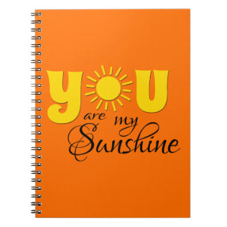You are my sunshine spiral note books