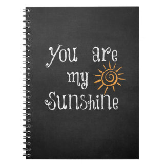 You are My Sunshine Spiral Notebooks