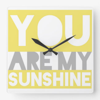 You Are My Sunshine Square Wall Clock
