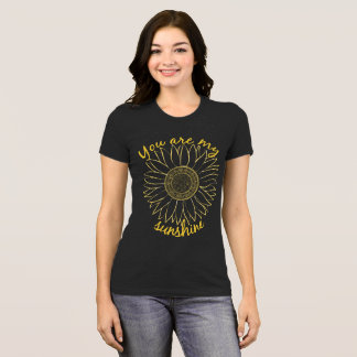 You are my sunshine T T-Shirt