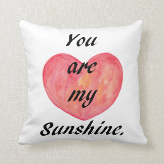 You are My sunshine Throw Pillow Heart Art Cushion