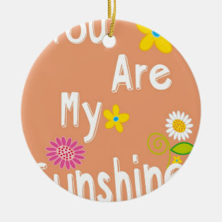 """You are my sunshine"" Typography - Orange Christmas Ornament"