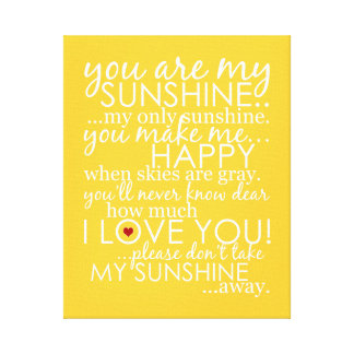 You Are My Sunshine - Yellow - Wrapped Canvas