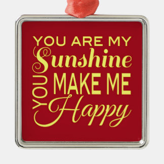 You are my Sunshine, You make me Happy Silver-Colored Square Decoration