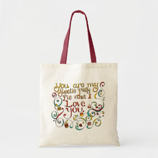 You are my sweetie pretty pie budget tote bag