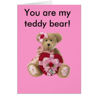 You are my teddy bear Valentine Greeting Card