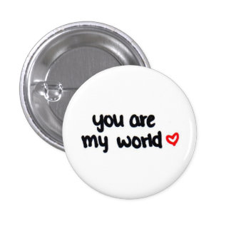 you are my world <3 3 cm round badge