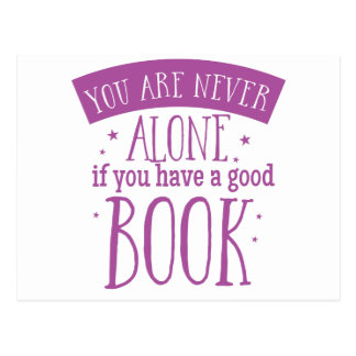 you are never alone if you have a good book postcard