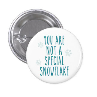 You Are Not a Special Snowflake 3 Cm Round Badge