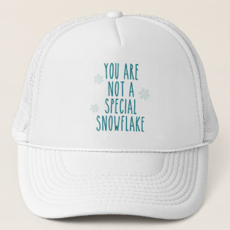 You Are Not a Special Snowflake Trucker Hat