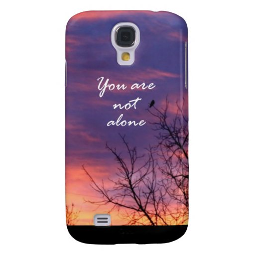 You Are Not Alone Samsung Galaxy S4 Cases