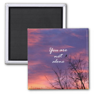 You Are Not Alone Square Magnet