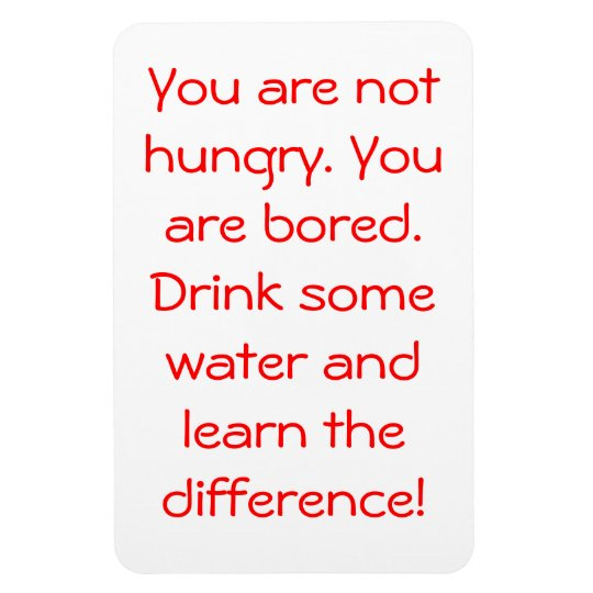 You are NOT hungry Rectangular Photo Magnet